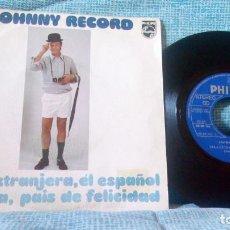 Discos de vinilo: JOHNNY RECORD - ELLA EXTRANJERA, EL ESPAÑOL + 1 - SINGLE PHILIPS DE 1973 - BUEN ESTADO. Lote 97623843