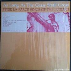 Discos de vinilo: PETER LA FARGE - AS LONG AS THE GRASS SHALL GROW - LP FOLKWAYS/DIAL 1984 EDICIÓN ESPAÑOLA. Lote 97647679