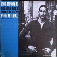 Discos de vinilo: PETER LA FARGE - IRON MOUNTAIN AND OTHER SONGS - LP FOLKWAYS/DIAL 1983 EDICIÓN ESPAÑOLA. Lote 97647839