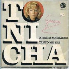 Discos de vinilo: TONICHA / O PRETO NO BRANCO / TANTO ME FAZ (SINGLE PORTUGUES - PORTADA ABIERTA CON INSERT. Lote 97654071