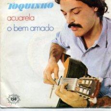 Disques de vinyle: TOQUINHO / ACUARELA / O BEM AMADO (SINGLE PROMO 1983). Lote 97654115