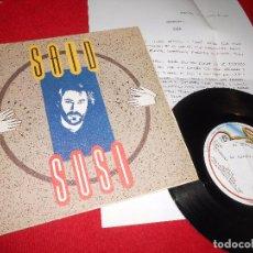 Discos de vinilo: SAID SUSI OH SUSI/ALMA DE DON JUAN 7'' 1987 PM RECORDS + HOJA PROMO. Lote 97658635
