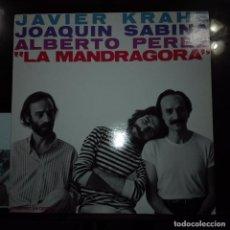 Discos de vinilo: LA MANDRAGORA JAVIER KRAHE-JOAQUIN SABINA-ALBERTO PEREZ. Lote 97687207