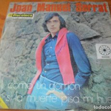 Discos de vinilo: JOAN MANUEL SERRAT - COMO UN GORRION/ SI LA MUERTE PISA MI HUERTO -. Lote 97689219