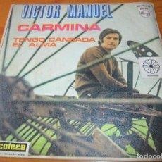 Discos de vinilo: VICTOR MANUEL - CARMINA / TENGO CANSADA EL ALMA - 1970. Lote 97689259