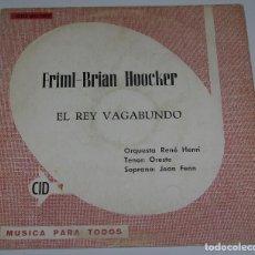 Discos de vinilo: FRIML-BRIAN HOOCKER - EL REY VAGABUNDO - ORQUESTA RENÉ HENRI - CID 1960. Lote 97691067