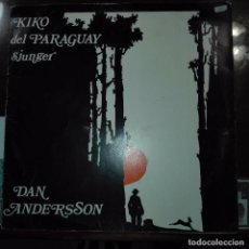 Discos de vinilo: KIKO DEL PARAGUAY-DAN ANDERSSON. Lote 97691559