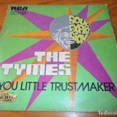 Discos de vinilo: THE TYMES - YOU LITTLE TRUST MAKER / THE NORTH HILLS - 1974. Lote 97695811