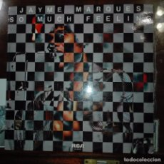 Discos de vinilo: JAIME MARQUES - MUCH FEELING 1977. Lote 97702435