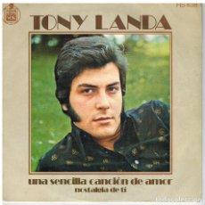 Discos de vinilo: SINGLE -TONI LANDA - UNA SENCILLA CANCION DE AMOR.. Lote 97720287