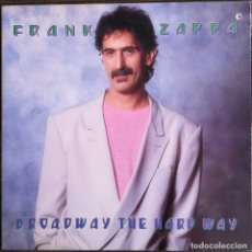 Discos de vinilo: FRANK ZAPPA. BROADWAY THE HARD WAY. - 1988 - BARKING PUMPKIN RECORDS. ED. AMERICANA. Lote 97745383