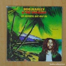 Discos de vinilo: BOB MARLEY AND THE WAILERS - NO IMPORTA QUE MAS DA / ZIMBABWE - SINGLE. Lote 97802516