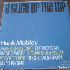 Discos de vinilo: HANK MOBLEY - A SLICE OF THE TOP (1966) - LP BLUE NOTE REEDICIÓN NUEVO. Lote 97829212
