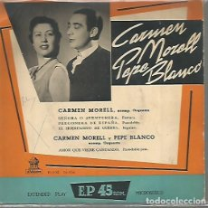 Discos de vinilo: CARMEN MORELL Y PEPE BLANCO EP EDITADO EN ESPAÑA SELLO ODEON AÑO 1958 . Lote 97859559