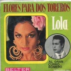 Dischi in vinile: FLORES PARA DOS TOREROS (LOLA) AL GRAN CURRO ROMERO (CARMEN) JUAN JOSE (SINGLE 1969). Lote 97859791
