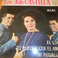 Discos de vinilo: LOS 3 DE CASTILLA - MAMI/ EL LOCO/ TU PUEDES SER EL AMOR/ MI ANDALUZA - EP 1962. Lote 97860679