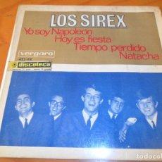 Discos de vinilo: LOS SIREX - YO SOY NAPOLEON/ HOY ES FIESTA/ TIEMPO PERDIDO/ NATACHA - EP 1966. Lote 97863515