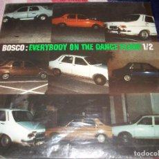 Discos de vinilo: BOSCO - EVERYBODY ON THE DANCE FLOOR 1/2. Lote 97864827