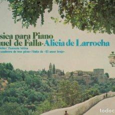 Discos de vinilo: MANUEL DE FALLA. ALICIA DE LARROCHA D007. Lote 97872155