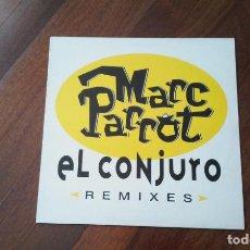Discos de vinilo: MARC PARROT-EL CONJURO REMIXES.MAXI. Lote 97933755