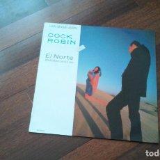 Discos de vinil: COCK ROBIN-EL NORTE.MAXI ESPAÑA. Lote 97934331