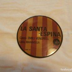 Discos de vinilo: EMILI VENDRELL Y COBLA MARAVELLA SG LA SANTA ESPINA (1972) **PICTURE DISC** PERFECTO ESTADO. Lote 97949595