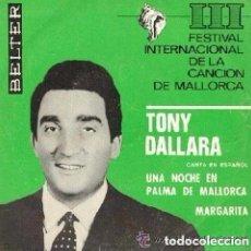 Discos de vinilo: TONY DALLARA - III FESTIVAL INTERNACIONAL DE LA CANCION DE MALLORCA - SINGLE BELTER 1966. Lote 97976867