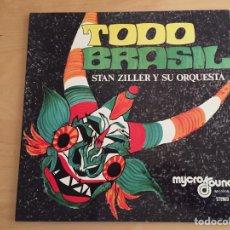 Discos de vinilo: STAN ZILLER Y SU ORQUESTA: TODO BRASIL (MICROS SOUND MY 1006, SPAIN 1977). Lote 97982755