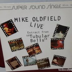 Discos de vinilo: MIKE OLDFIELD - LIVE EXTRACT FROM TUBULAR BELLS- ALEMANIA- MAXISINGLE - EXCELENTE. Lote 97996735