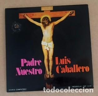 LUIS CABALLERO - PADRE NUESTRO - 1972 (Música - Discos de Vinilo - EPs - Flamenco, Canción española y Cuplé)