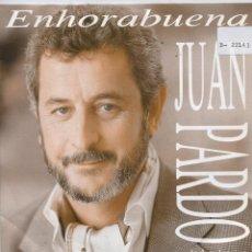 Discos de vinilo: JUAN PARDO / ENHORABUENA (SINGLE PROMO 1990). Lote 98043735