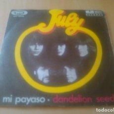 Discos de vinilo: JULY - MI PAYASO (MY CLOWN) + DANDELION SEED // MUY BUSCADO, MUY DIFICIL!! ED. ESPAÑOLA. Lote 98047291