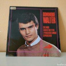 Disques de vinyle: DOMINIQUE WALTER : CHEZ NOUS, CADA VEZ QUE TE VEO, E PERICOLOSO LAMOUR, SI PUEDES REIR. Lote 98049299