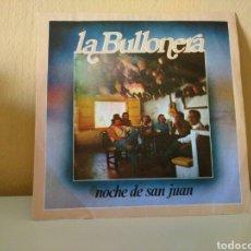 Discos de vinilo: LA BULLONERA : NOCHE DE SAN JUAN, JOTA DE ESTILO. Lote 98057031