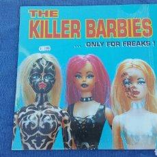 Discos de vinilo: THE KILLER BARBIES ONLY FOR FREAKS LP . Lote 98069011