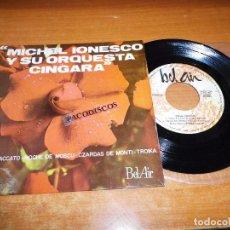 Discos de vinilo: MICHEL IONESCO Y SU ORQUESTA CINGARA HORA STACCATO EP VINILO DEL AÑO 1964 CONTIENE 4 TEMAS IBEROFON. Lote 98072811