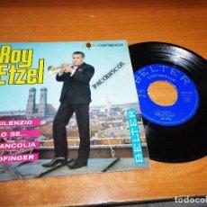 Discos de vinilo: ROY ETZEL IL SILENZIO EP VINILO DEL AÑO 1965 ESPAÑA MUSICA DE TROMPETA CONTIENE 4 TEMAS BELTER. Lote 98075031