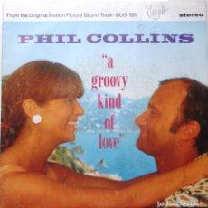 Discos de vinilo: PHIL COLLINS ''A GROOBY KIND OF LOVE'' ES UN SINGLE DE VINILO DEL AÑO 1988. Lote 98081327