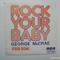 Discos de vinilo: GEORGE MCCRAE ''ROCK YOUR BABE'' SINGLE DE VINILO DE 7'' DEL AÑO 1974. Lote 98081791