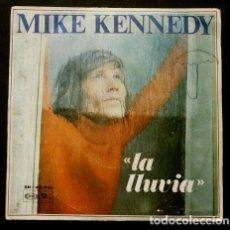 Discos de vinilo: MIKE KENNEDY (SINGLE 1969) LA LLUVIA -TOMORROW- CUANDO PIENSO EN TI. Lote 98090051