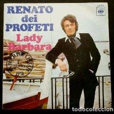 Discos de vinilo: RENATO DEI PROFETI (SINGLE 1970) LADY BARBARA 1º PREMIO DE UN DISCO PER L'ESTATE 1970. Lote 98090779