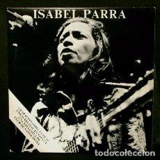 Discos de vinilo: ISABEL PARRA (SINGLE 1976) GRACIAS A LA VIDA - MANIFIESTO (V. JARA) GRAB. DIRECTO RECITAL EN ESPAÑA. Lote 98091631