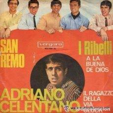 Discos de vinilo: I RIBELLI / ADRIANO CELENTANO– A LA BUENA DE DIOS / IL RAGAZZO DELLA VIA GLUCK -SAN REMO 1966. Lote 98107479
