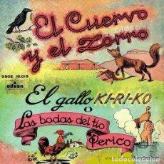 Discos de vinilo: EL CUERVO Y EL ZORRO EL GALLO KI-RI-KO O LAS BODAS DEL TIO PERICO, SINGLE ODEON. Lote 98109883