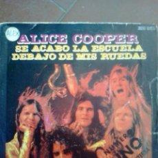 Discos de vinilo: ALICE COOPER - SE ACABÓ LA ESCUELA (SCHOOL'S OUT) / DEBAJO DE MIS RUEDAS (45 RPM, SINGLE). Lote 98131579