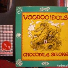 Discos de vinilo: VOODOO IDOLS- CROCODILE SMOKE (TEMPLO DEL GATO) . Lote 98133287