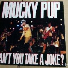 Discos de vinilo: MUCKY PUP - CAN´T YOU TAKE A JOKE? - VINILO 1988. Lote 98153443