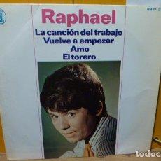 Discos de vinilo: RAPHAEL -LA CANCION DEL TRABAJADOR- Y3 MAS. Lote 98184591