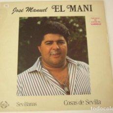 Discos de vinilo: JOSE MANUEL EL MANI. COSAS DE SEVILLA. SENADOR.. Lote 98201515