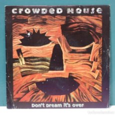 Discos de vinilo: CROWDED HOUSE. DON'T DREAM IT'S OVER. CAPITOL RECORDS 1992. SINGLE. Lote 98212515